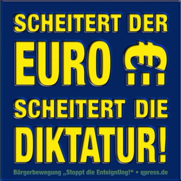 Scheitert der Euro scheitert die Diktatur