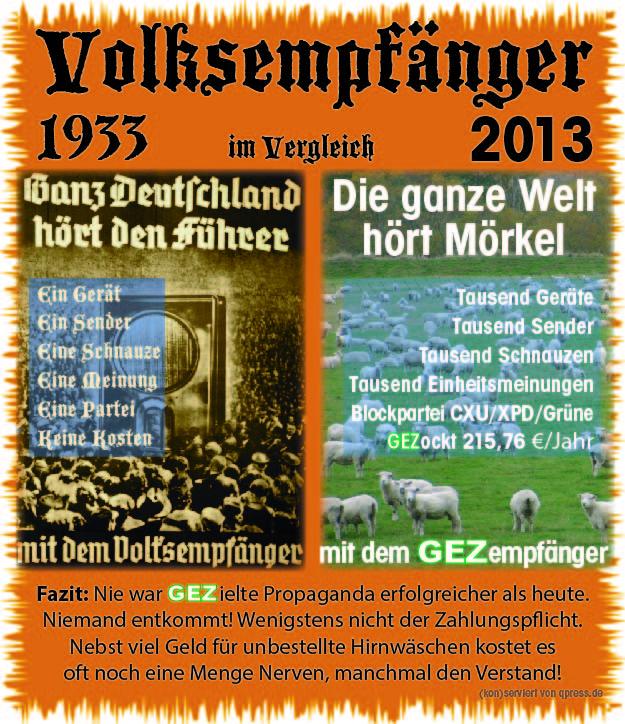 GEZ Propaganda-Zwangsabgabe 2013 bis aufs Blut verteidigt Volksempfaenger GEZ Propaganda Zwangsabgabe Vergleich 30er 2013