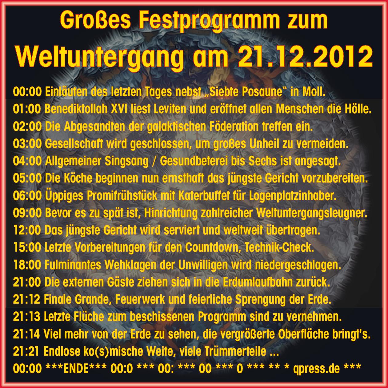 "21.12.2012 - Großes Programm zum Festakt ""Weltuntergang"" Weltuntergang Festakt Programm Ablauf 21-12-2012"