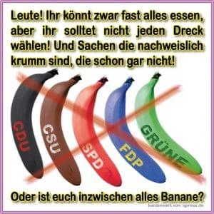 Bananenrepublik - die Blockparteien ruinieren das Land CDU CSU SPD FDP GRUENE alles Banane