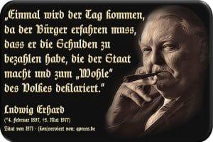 Ist Merkel geisteskrank, wer lebt hier über seine Verhältnisse Ludwig Erhard Zitat einmal wird der Tag kommen Schulden bezahlen