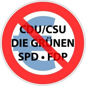 Sofortiges Verbot folgender Parteien: CDU/CSU, SPD, FDP, GRÜNE Verbot von Parteien CDU CSU SPD FDP GRUENE und Euro