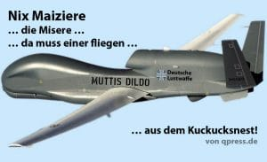 Muttis Dildo Euro Hawk Misere Maiziere Drohne Panne