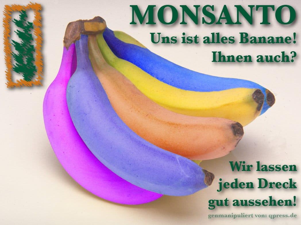 monsanto_uns_ist_alles_banane_genfood_mafia