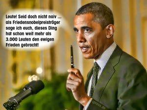 Barack Hussein Obama Drohnen Friedensnobelpreis der Tod per Stift spitzelstaat todesschwadron
