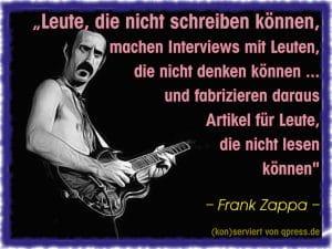 Die gekaufte Vierte Gewalt, Medienhuren rauben dir den Verstand zappa_frank_leute_die_nicht_schreiben_koennen