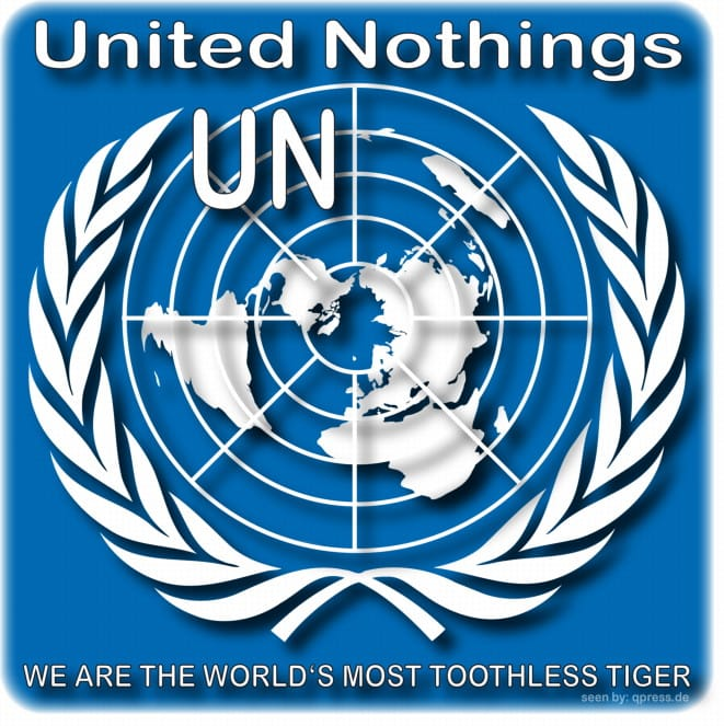 Syrische Freiheitskämpfer ermorden 11 UN Mitarbeiter, ausgeblendet, passt derzeit nicht ins Kriegskonzept un_uno_nothings_logo_of_the_united_nations_qpress_toothless_tiger