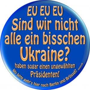 USA und EU lehnen einfache Konfliktlösung in der Ukraine ab EU EU EU Sind wir nicht alle ein bisschen Ukraine