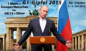 G7 Gipfel 2015 in Deutschland, Sturm auf den schamlosesten Gipfel Europas Putin läd zum G1-Gipfel