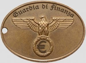 Finanz-Gestapo aus Italien als Vorbild für die EU Finanz Gestapo Guardia di Finanza Europa der Steuerhinterzieher Faschismus ante Portas Totalueberwachung passiert ueber das Geld den Euro spesometro