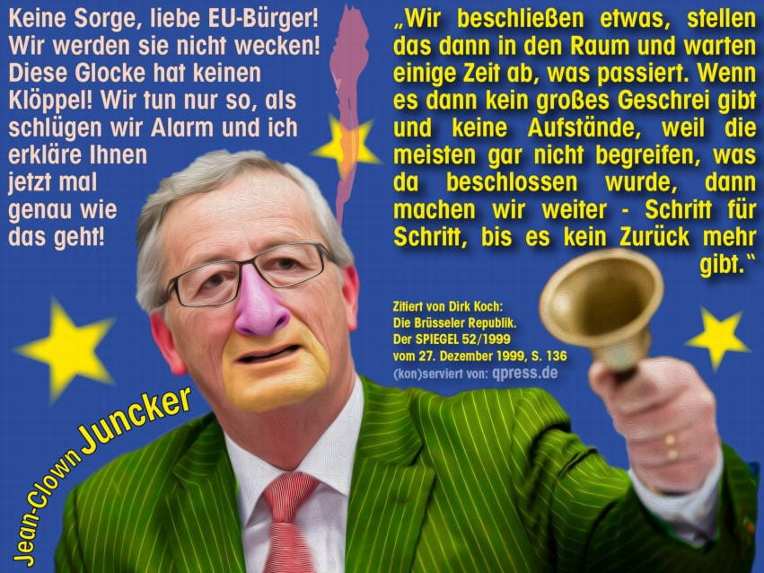 Jean Claude Clown Juncker EU Diktatur Kommission Europa Praesident Wahlkampf Europawahl 2014 Spitzenkandidat qpress