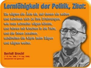 monetäre Massenvernichtungsaffen Bertolt Brecht zitat und sie saegten an den Aesten Sanktionen Politiker Banker Dummheit
