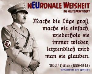 Adolf Hitler neuronale weisheit mache die Luege gross mache sie einfach wiederhole sie immer wieder und letztendlich wird man sie glauben qpress