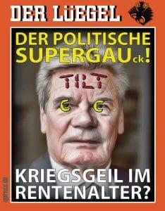 der_luegel_joachim_gauck_ausgabe_der_politische_supergauck_kriegsgeil_im_rentenalter_Kriegstreiber_Hetzer