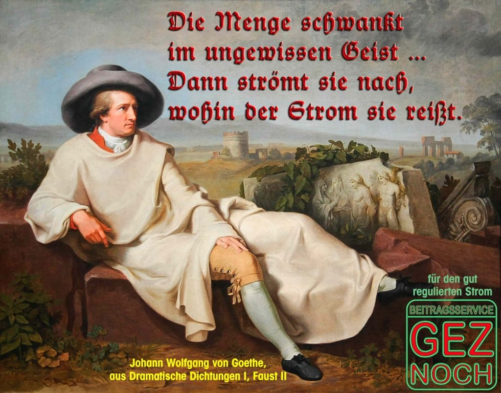 Goethe in der Campagna Die Menge schwankt im ungewissen Geist dann stroemt sie nach wohin facewbook sie reisst qpress
