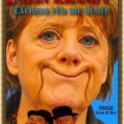 Mein Krampf Angela Merkel Laecheln fuer die Quote Politzirkus volksverarschung show kabarett bundestag kabinett Angie qpress