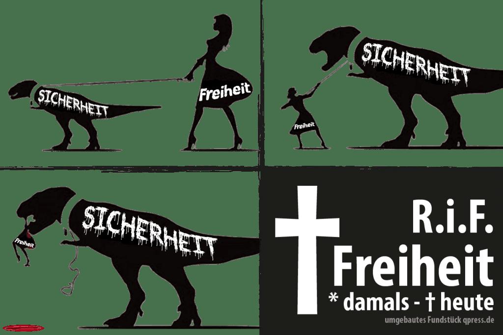 Hightech auf Staatskosten nicht nur für Asylanten Tod der Freiheit durch Sicherheit Ueberwachungsstaat Grundrechte Verbote Einschraenkungen Saurier Liberty dinosaur