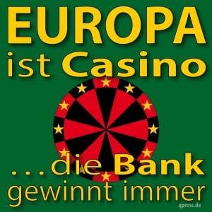 """Überwältigendes """"Jein"""" der Griechen sorgt für Klarheit europa_ist_casino_die_bank_gewinnt_immer_euro_staatsanleiehn_banken_bankenrettung_qpress"""
