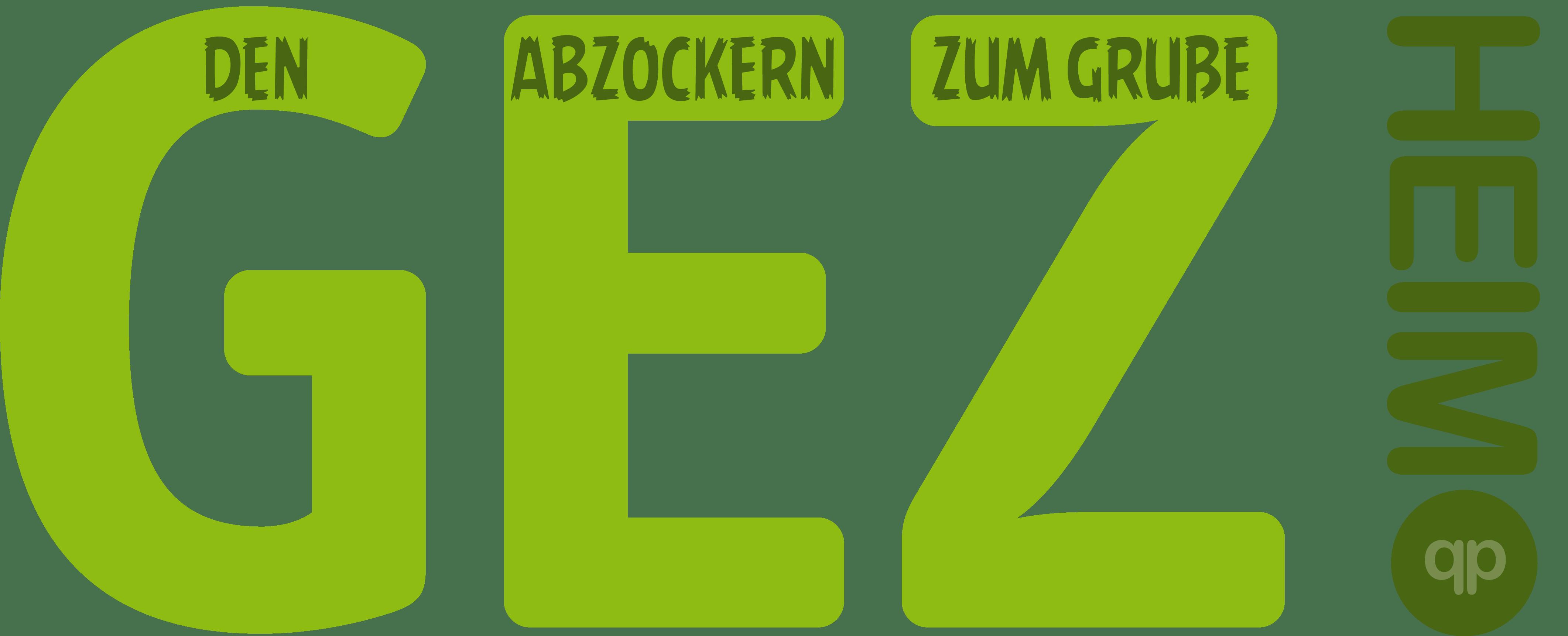 Logo_GEZ_heim_den_Abzockern_zum_Grusse_Logo Beitragsservice qpress