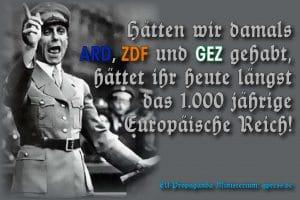 ARD/ZDF erwerben für 8 Milliarden Euro Alleinverwertungsrechte der Bundeswehr goebbels__josef_zu_ard_zdf_und_gez_und_das_1000mjaehrige_europaeische_reich-01