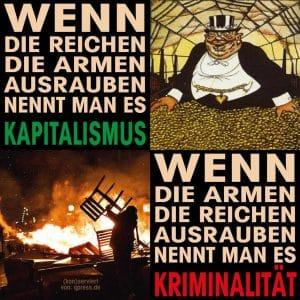arm_reich_ausrauben_Kapitalismus_verbrechen_Kriminalitaet_sozialstaat_umverteilung_ungleichheit_ungerechtigkeit_ausbeutung_qpress