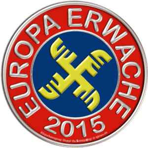 Europa Erwache 2015 ex Deutschland erwache 1933 EU Diktatur Faschismus Tatalitarismus Merkel Junta Groko