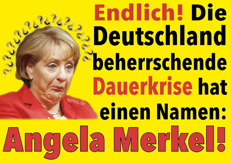 Endlich_Die_in_Deutschland_herrschende_Dauerkrise_hat_einen_Namen_Angela_Merkel-01
