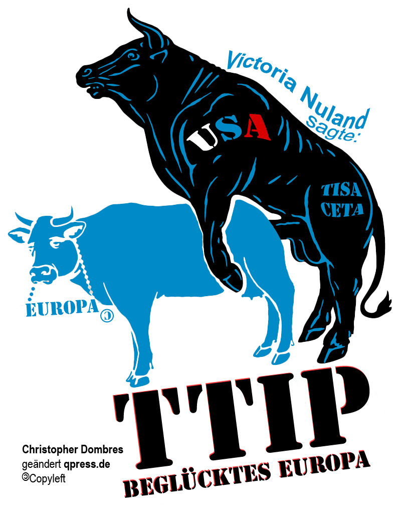 Europa USA TTIP CETA TISA Newland fuck EU Freihandelsabkommen Knechtschaft Kommerz Vergewaltigung