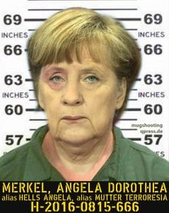 Merkel im Wahn Mugshot Fahndungsbild Angela Dorothea Merkel alias Hells Angela alias Mutter Terroresia alias Bundesmutti Mutter der Nation verbrechen gegen die Menschlichkeit schlepper schleuser fluchthilfe qpress
