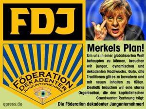 Merkel-Jugend wird Flüchtlingskrise mit freiwilliger Zwangsarbeit lösen FDJ Foederation Dekadenter Jungunternehmer