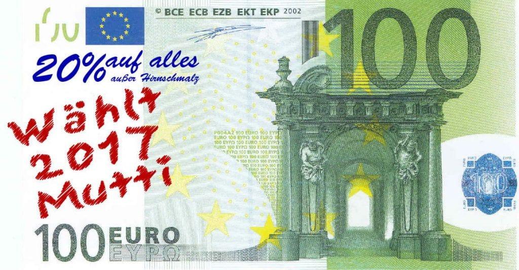 CDU will 100€ Scheine an Bürger für 80€ abgeben waehlt 2017 Mutti 100 euro schein mit Botschaft zur Wahl so kaufen wir die Stimmen