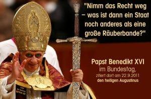 Benediktollah Papst Benedikt XVI Nimm das Recht weg - was ist ein staat dann noch als eine Raeuberbande-qpress