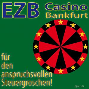 EZB das Casino an ihrer Seite Bankfurt Frankfurt fuer den anspruchsvollen Steurgroschen 150dpi qpress