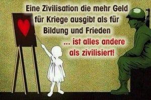 Eine_Zivilisation_die_mehr_Geld_fuer_Kriege_ausgibt_als_fuer_Bildung_und_Frieden_ist_alles_andere_als_zivilisiert_qpress